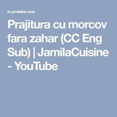 Prajitura cu morcov fara zahar (CC Eng Sub) | JamilaCuisine - YouTube