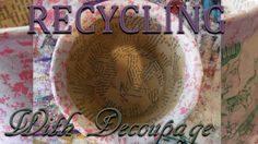 How to RECYCLE Your Objects w/ Some Collage/ Decoupage Papers