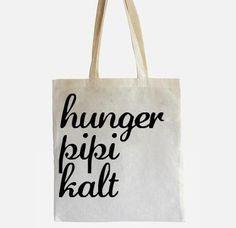 "Jutebeutel Siebdruckaufdruck ""Hunger, Pipi, Kalt"" // Tote bag with screenprint ""Hungry, have to pee, freezing"" by -CIRCULAR- via DaWanda.com"