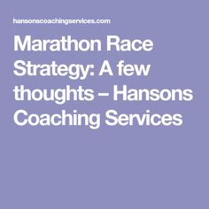 Marathon Race Strategy: A few thoughts – Hansons Coaching Services