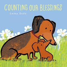 Buy Counting Blessings by Emma Dodd at Mighty Ape NZ. We're counting our blessings, one by one, How many will there be? Little Dogs, Big Dogs, Crusoe The Celebrity Dachshund, Book Creator, Best Baby Shower Gifts, Babies R, Children's Picture Books, New Kids