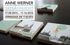 Heute um 20 Uhr Vernissage bei #MuniqueART, Anne Werner, Tatsächlich?