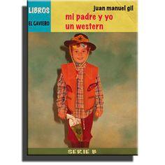 Mi padre y yo, un western (Libros El Gaviero) | RESEÑAS UNIVERSALES