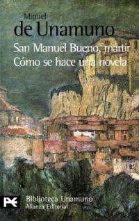 Books: San Manuel Bueno, mártir Cómo se hace una novela (Paperback) by Miguel De Unamuno (Author) and Miguel De Unamuno (Author)
