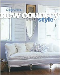 New Country Style: Country Home Books, Vicki Ingham: 9780696210235: Amazon.com: Books