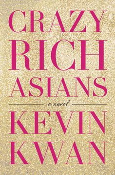 Crazy Rich Asians, by Kevin Kwan. Click on the cover to read the review of this title by Rosemary.