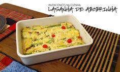 Receita leve: lasanha de abobrinha com molho branco, tomate e ricota » Coisas de Diva