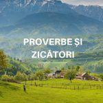 Proverbe și Zicători Nemuritoare pe care le vei îndrăgi