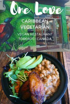 One Love Caribbean Vegetarian Restaurant In Toronto Restaurants Travel Articles Advice