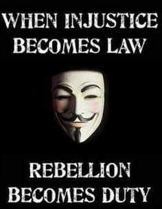 """When injustice becomes law, Rebellion becomes duty."" -V for Vendetta V For Vendetta Quotes, V For Vendetta Tattoo, V Pour Vendetta, V From Vendetta, Movie Quotes, Life Quotes, By Any Means Necessary, Deep Thoughts, Anonymous"