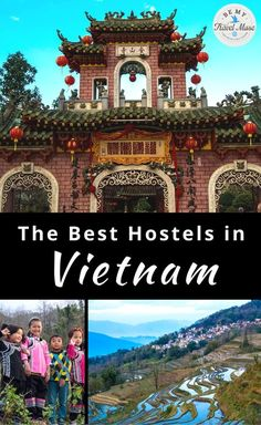 The best hostels in Vietnam, from a girl who has spent the better part of two years exploring Southeast Asia.
