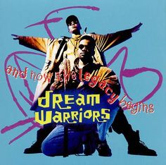 And Now The Legacy Begins - Dream Warriors