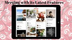 Pinterest is merging with #latest #features