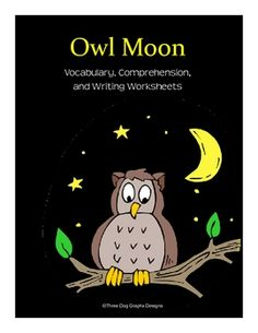 This literature activity set includes four worksheets that go along with the story Owl Moon by Jane Yolen. There is a vocabulary color match...