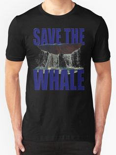 """""""SAVE THE WHALE"""" T-Shirts & Hoodies by Paparaw 