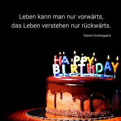 """Geburtstagsspruch: """"Leben kann man nur vorwärts, das Leben verstehen nur rückwärts. (Soeren Kierkegaard)"""" Mehr Sprüche zum Geburtstag gibt es auf Mein-wahres-Ich.de"""