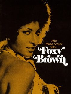 Pam Grier,Foxy Brown, Blaxploitation