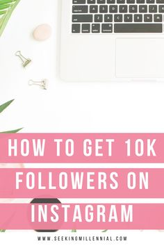 Ready to reach 10k followers on Instagram? This ebook will give you tips