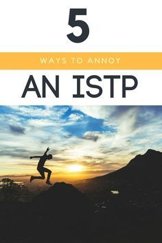Find out what NOT to do if you want to stay on an #ISTPs good side! #ISTP pet peeves