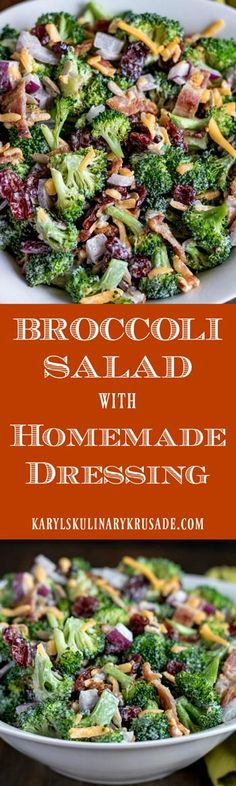 Broccoli Salad with Homemade Dressing. Perfect for potluck, holidays, summer entertaining and more! This wonderful mix of flavors will be a hit no matter what. Don't skimp on the homemade dressing...you won't be disappointed #karylskulinarykrusade #broccoli #bacon #cheese #salad #entertaining #summer #holidays #partyfood #potluck #recipe #homemade