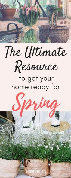 The Ultimate Resource to Get Your Home Ready for Spring - PutTheKettleOn.ca #springcleaning #organize #checklist #spring
