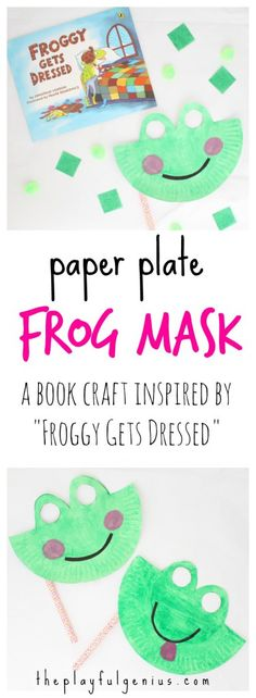 """Paper Plate Frog Mask- a book craft inspired by """"Froggy Gets Dressed"""" Plus more frog-themed book recommendations!"""