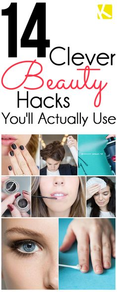 14 Clever Beauty Hacks You'll Actually Use