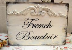 A trip to Home Depot and this is going to be in my french bedroom/boudoir Boudoir, French Country Cottage, Country Chic, French Decor, French Country Decorating, Diy Signs, Wall Signs, Paris Bathroom, Good Quotes For Instagram