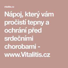 Nápoj, který vám pročistí tepny a ochrání před srdečními chorobami - www.Vitalitis.cz