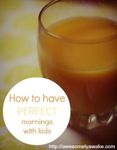 Finally, the secret to perfect mornings with children!| via Awesomely Awake