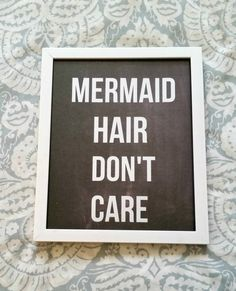 Mermaid hair don't care quote 8.5 x 11 inch art by StarrJoy16