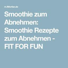 Smoothie zum Abnehmen: Smoothie Rezepte zum Abnehmen - FIT FOR FUN