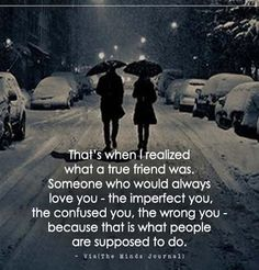 That's when I realized what a true friend