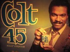 Billie Dee Williams Colt 45 Malt Liquor