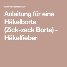Anleitung für eine Häkelborte (Zick-zack Borte) - Häkelfieber