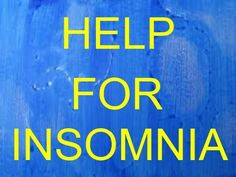 How do you get insomnia? Help available HERE!