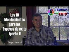 28: Los 10 Mandamientos para los Esposos de éxito (parte 1) Esposa Feliz, Vida…