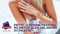 Get PRTTY for a fantastic start into spring 2016 @ the Mc-Arthur Glen Designer Outlet in Salzburg. Spring Festival, Festival 2016, Celebrity Red Carpet