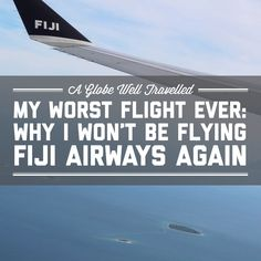 My worst flight ever: Why I won't be flying Fiji Airways again / A Globe Well Travelled