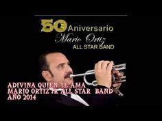 ADIVINA QUIEN TE AMA MARIO ORTIZ JR ALL STAR BAND 2014