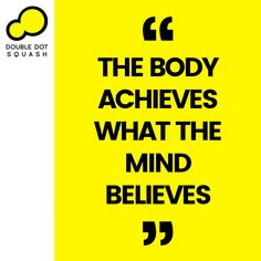 The body achieves what the mind believes. - #squash #doubledotsquash #sports #sport #sportsquote #sportsmotivation #believe #achieve Train Group, Double Dot, Ways Of Learning, Core Values, How To Introduce Yourself, Squash, Coaching, Believe, Dots