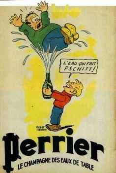 ¤ Perrier avec Bibi Fricotin 'l'eau qui fait Pschitt !' Le champagne des eaux de table.
