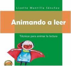 """""""Animando a leer tecnicas para animar la lectura"""", orientaciones para padres, educadores y animadores culturales. POdemos leerlo on-line pinchando sobre la imagen."""