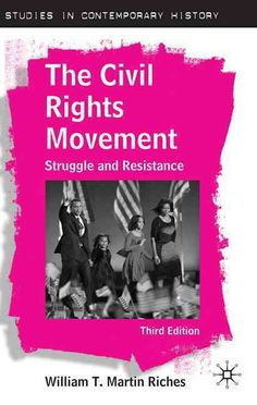 The Civil Rights Movement: Struggle and Resistance                                                                                                                                                                                 More