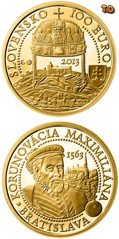 N♡T.100 euro: Coronations in Bratislava - the 450th anniversary of the coronation of Maximilian II Country:	Slovakia Mintage year:	2013 Issue date:	18.11.2013 Face value:	100 euro Diameter:	26.00 mm Weight:	9.50 g Alloy:	Gold Quality:	Proof Mintage:	4,300 pc proof Design:	Karol Ličko