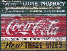 Morry Leton's New Laurel Pharmacy & Coca-Cola, East Portland Coca Cola Ad, Always Coca Cola, Pepsi, Vintage Coke, Vintage Tin Signs, Vintage Posters, Old Signs, Ginger Ale, Signage