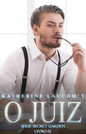 O Juiz - Série Secret Garden de Katherine Laccomt