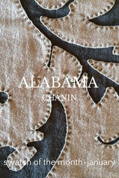swatch of the month-january ALABAMA CHANIN January Swatch of the month: Reverse Appliqué Top layer-Dove Backing layer-Deep Stencil-Paisley Textile paint-Grey Thread-Slate #diy Reverse appliqué is worked on two layers of fabric: the top layer is