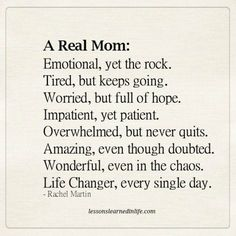 A real mom. - Lessons Learned in Life Mommy Quotes, Me Quotes, Strong Mom Quotes, Motivational Mom Quotes, Inspirational Mom Quotes, Tired Mom Quotes, Mothers Day Quotes, Mom And Baby Quotes, Mom Quotes From Daughter