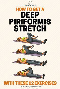 How To Get a Deep Piriformis Stretch With These 12 Exercises via @dailyhealthpost